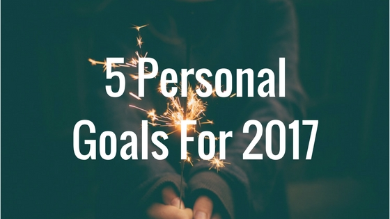 5 Personal Goals For 2017.jpg