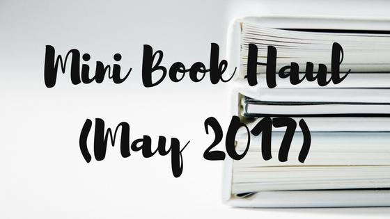 Mini Book Haul(May 2017)
