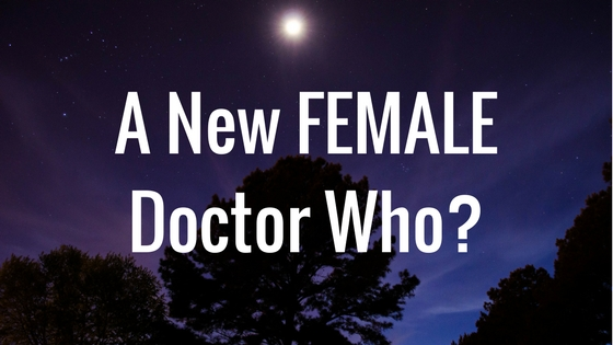A New FEMALE Doctor Who_