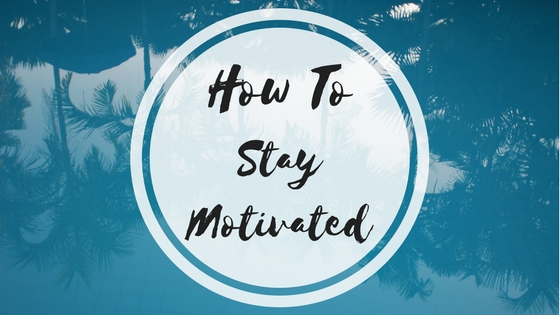 How To Stay Motivated(1)