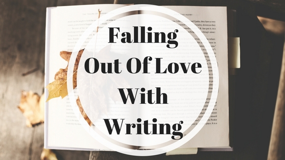 Falling Out Of Love With Writing