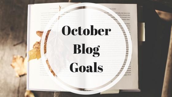 October Blog Goals