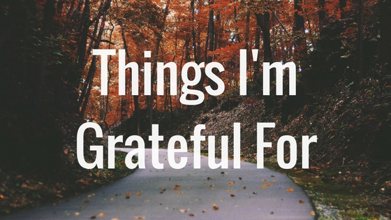 Things I'm Grateful For