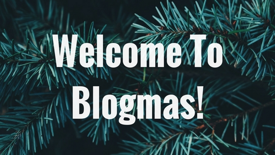 Welcome To Blogmas