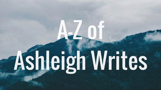 A - Z of Ashleigh
