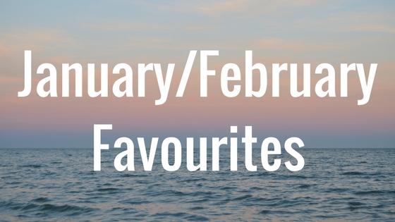 JanuaryFebruary Favourites