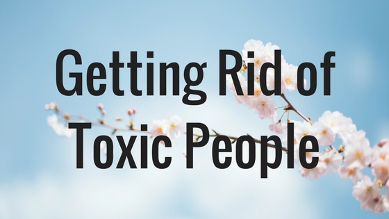 Getting Rid of Toxic People