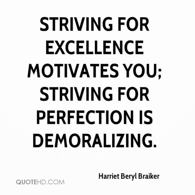harriet-beryl-braiker-quote-striving-for-excellence-motivates-you
