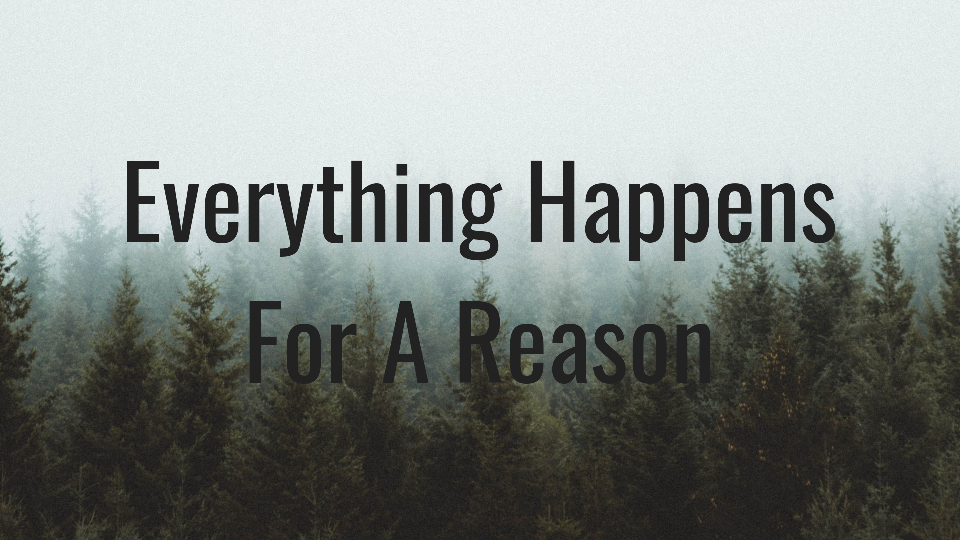 Everything Happens For A Reason Ashleigh Writes