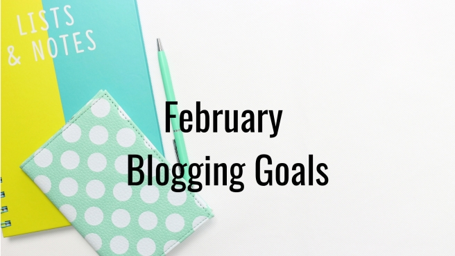 February Blogging Goals