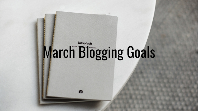 March Blogging Goals